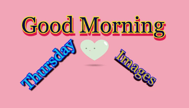 Good Morning Thursday Images for Whatsapp