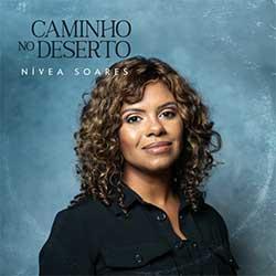 Baixar Música Gospel Caminho no Deserto - Nívea Soares Mp3
