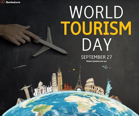 37+ [Best] World Tourism Day 2021: Quotes, Sayings, Wishes, Greetings, Messages, Images, Poster, Photos, Pictures