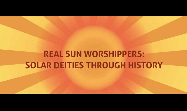 Real Sun Worshippers: Solar Deities Through History