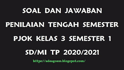 Download Soal PTS/UTS PJOK Kelas 2 Semester 1 SD/MI Kurikulum 2013 TP 2020/2021