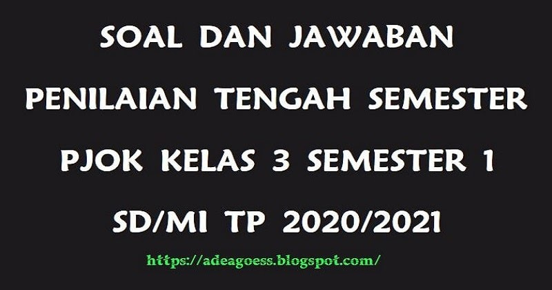 Download Soal Pts Uts Pjok Kelas 3 Semester 1 Sd Mi Kurikulum 2013 Tp 2020 2021 Sobang 2