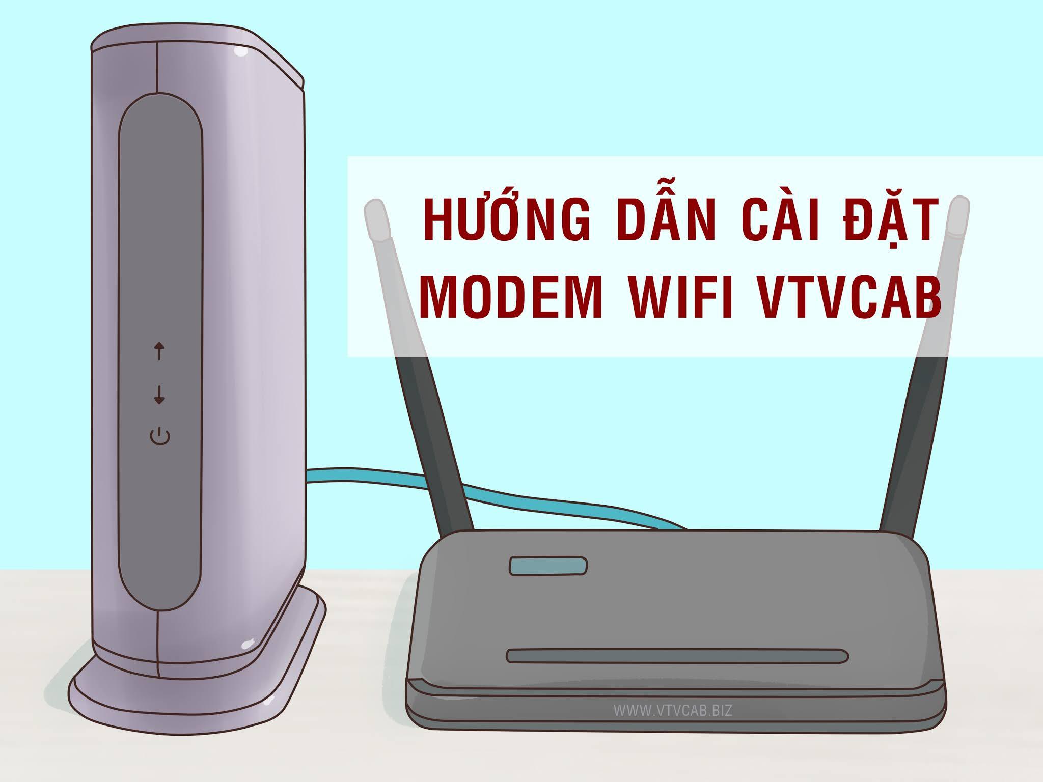 Hướng dẫn cài đặt Modem Wifi của VTVCab