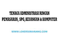 Lowongan Kerja Tenaga Administrasi Ringan, Pemasaran, SPG, Keuangan & Komputer di Semarang