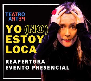 OBRA YO NO ESTOY LOCA | Re-apertura TEATRO PETRA Bogotá
