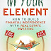 In Your Element: How to Build Financial Independence with Real Estate Investing by Cole Worst