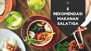 Rekomendasi makanan enak khas Salatiga