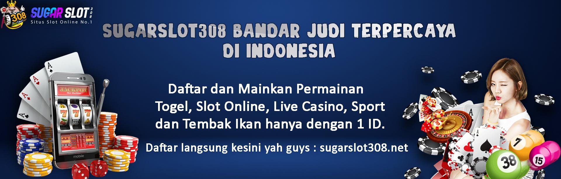 SUGARSLOT308 Bandar Judi Terpercaya di Indonesia