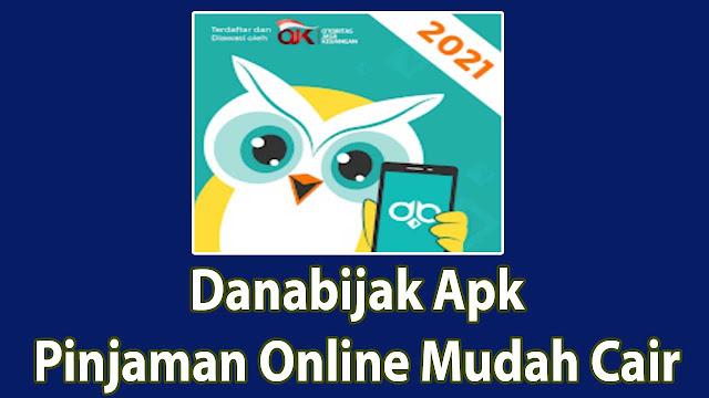 Dana Bijak Apk Pinjaman Online