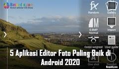 5 Aplikasi Editor Foto Paling Baik di Android 2020