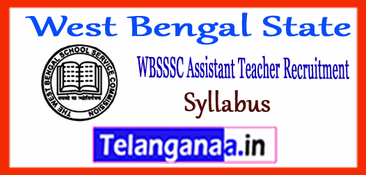 West Bengal State Assistant Teacher Recruitment 2018  Syllabus