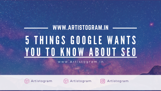 What 5 Things Google Wants You to Know About SEO