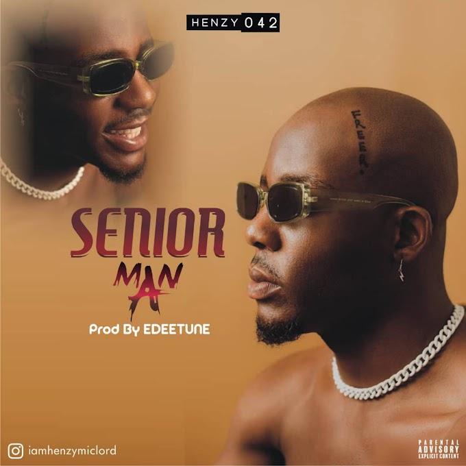 [Music] Henzy 042 - senior man (prod. Endeetones) #Arewapublisize