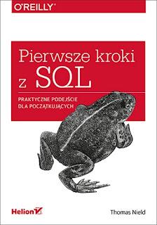 Pierwsze kroki z SQL. Praktyczne podejście dla początkujących - Thomas Nield