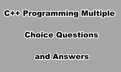 C++ Programming Multiple Choice Questions and Answers