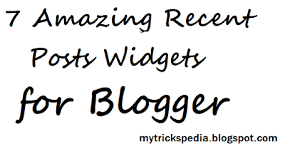 7 Amazing Recent Posts Widgets for Blogger