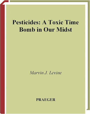 [EBOOK] Pesticides: A Toxic Time Bomb in Our Midst, Marvin J. Levine, Published by PRAEGER