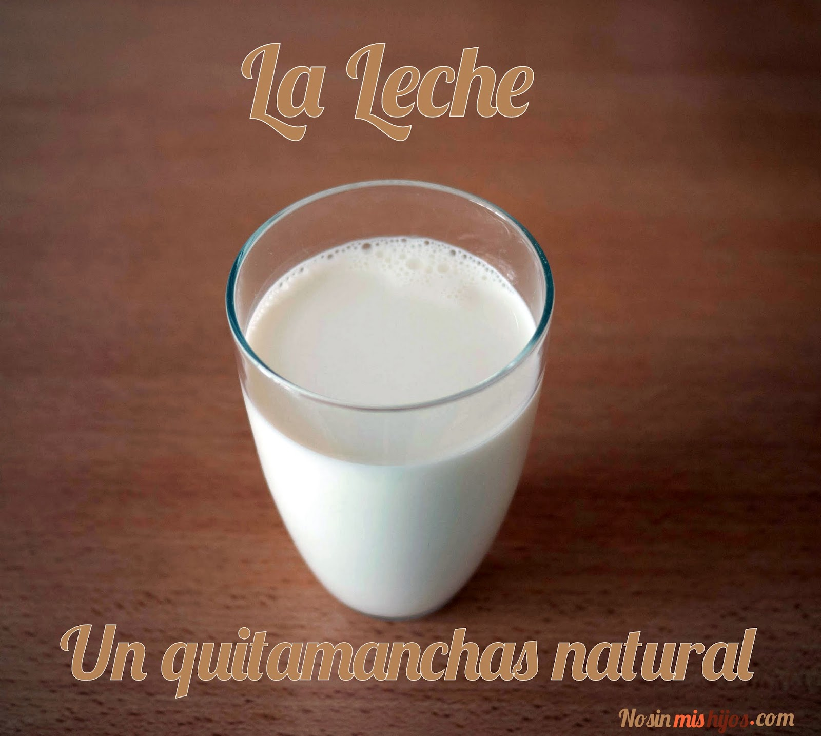 La leche un quitamanchas natural