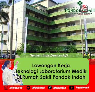 Lowongan Kerja Teknologi Laboratorium Medik Di Rumah Sakit Pondok Indah