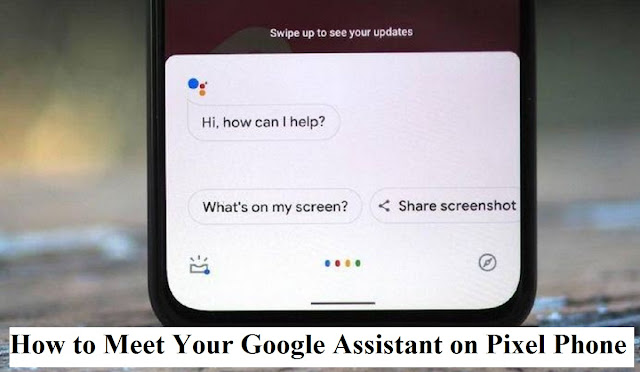 How to Meet Your Google Assistant on Pixel Phone