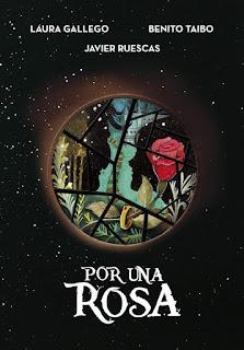 Reseña de Por una rosa - Laura Gallego, Benito Taibo y Javier Ruescas