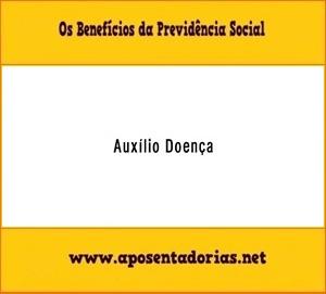 Auxílio-doença, Previdência Social, Benefícios Previdenciários