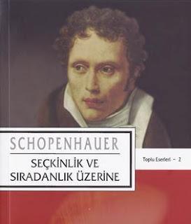 Arthur Schopenhauer – 02 – Seckinlik ve Siradanlik Uzerine