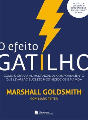 O Efeito Gatilho – Marshall Goldsmith Download Grátis