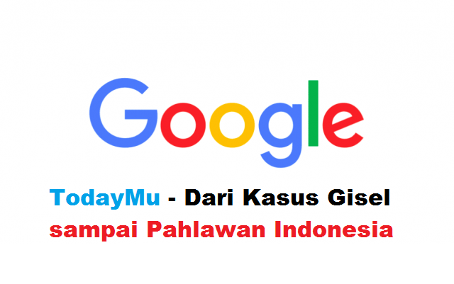 Google Trends Hari Ini | Dari Gisella sampai Pahlawan Indonesia