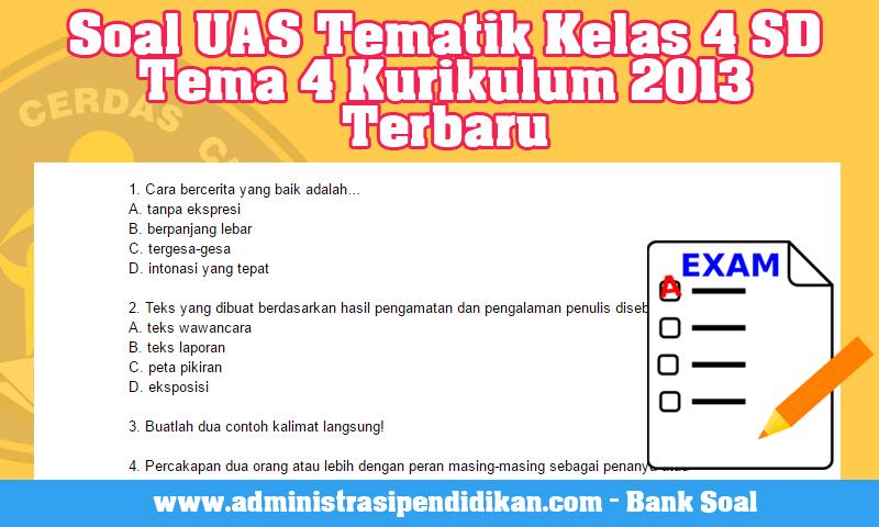 Soal UAS Tematik Kelas 4 SD Tema 4 Kurikulum 2013 Terbaru