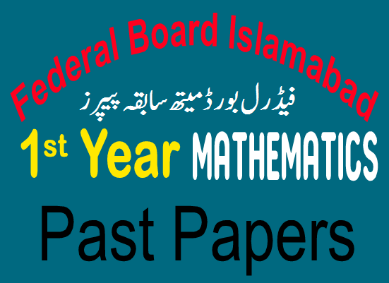 1st Year Mathematics Federal Board Old Papers