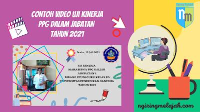 Contoh Video Uji Kinerja PPG Dalam Jabatan Tahun 2021