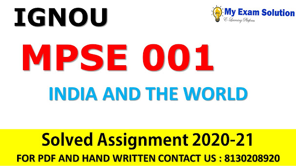 MPSE 001 INDIA AND THE WORLD Solved Assignment 2020-21