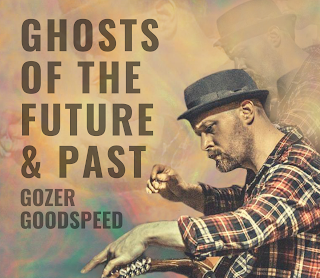 Ghosts of the Future and Past album cover - black writing on a sepia photo of Gozer Goodspeed with guitar