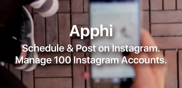 تحميل Apphi - جدولة المنشورات على Instagram PRO 4.8.2 - برنامج النشر التلقائي على Instagram لـلاندرويد
