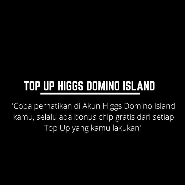 Bonus Chip Gratis dari Top Up Higgs Domino
