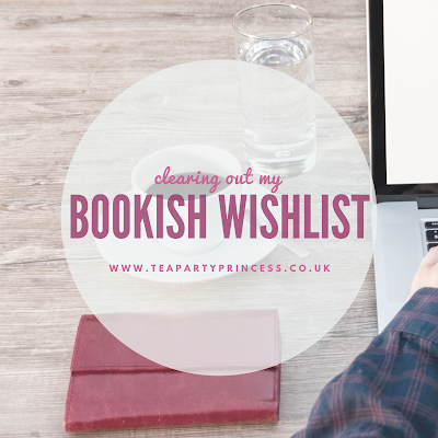 Clearing Out My Bookish Wishlist