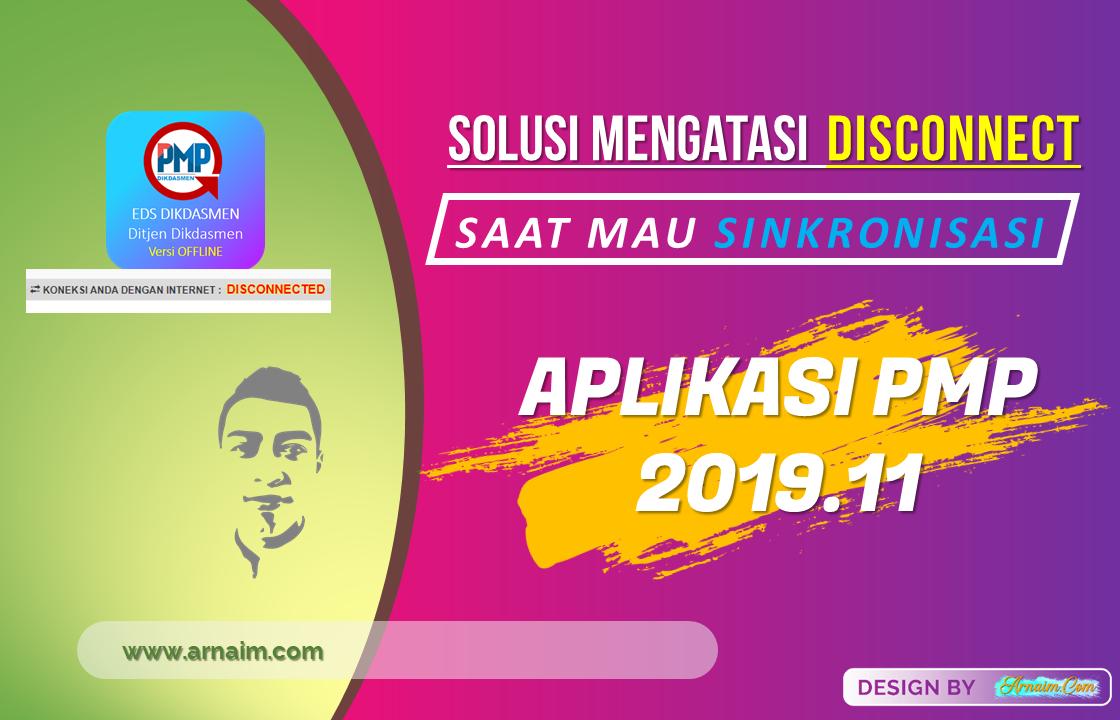 arnaim.com - Solusi Mengatasi Disconnect Saat Mau Sinkronisasi Aplikasi PMP 2019.11