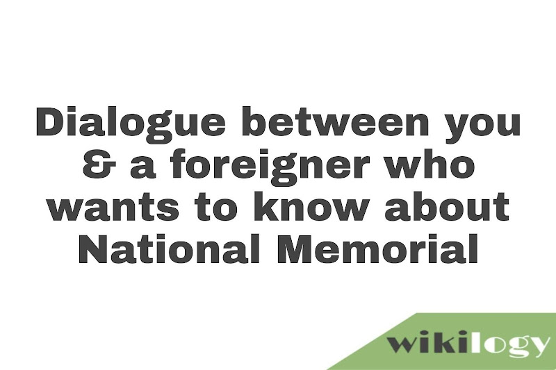 Write a dialogue about National Memorial