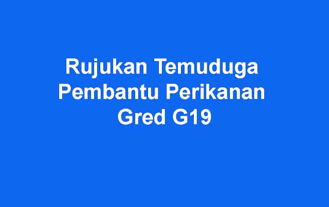 Rujukan Temuduga Pembantu Perikanan Gred G19