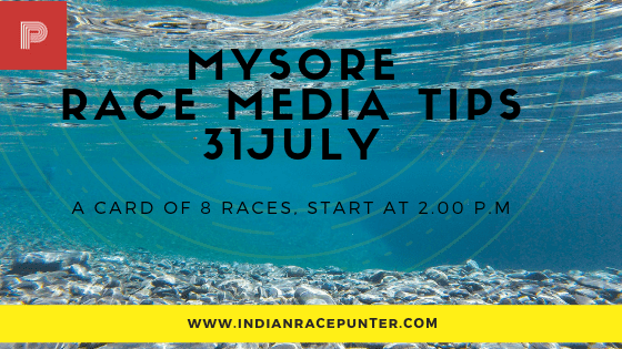 Mysore Race Media Tips 31 July, free indian horse racing tips, trackeagle, racingpulse