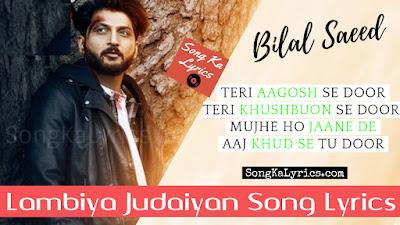 lambiya-judaiyaan-song-lyrics-bilal-saeed-new-song-desi