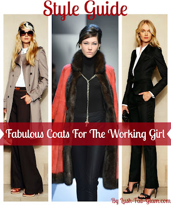 http://www.lush-fab-glam.com/2013/11/fabulous-coats-for-working-girl.html