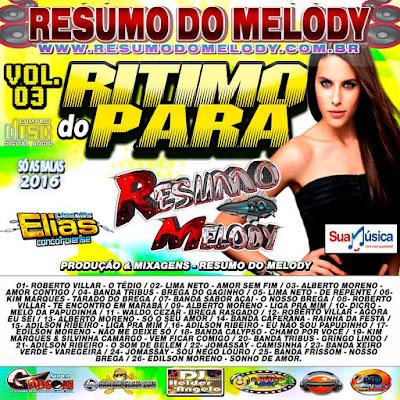 CD RITIMO DO PARÁ VOL.03 - PRODUÇÃO & MIXAGENS - RESUMO DO MELODY