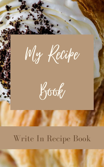 My Recipe Book | Write In Recipe Paperback Book | 10 Beautiful Cookbooks To Collect Your Favorite Food Recipes