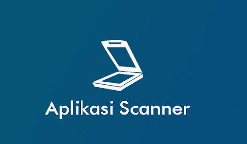 10 Aplikasi Scaner di HP Android Terbaik Dan Gratis