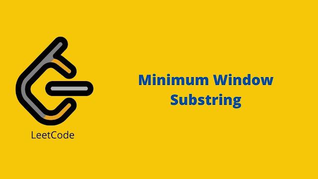 Leetcode Minimum Window Substring problem solution