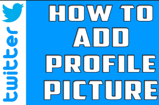 How to Add a Profile Picture on Twitter