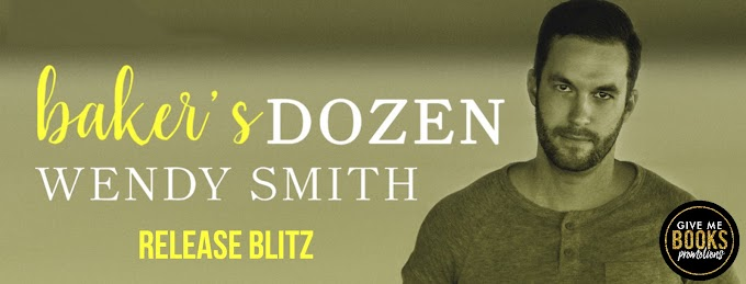 RELEASE BLITZ PACKET - Baker's Dozen by Wendy Smith