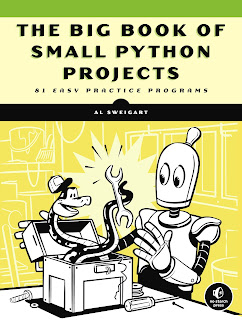 The Big Book of Small Python Projects: 81 Easy Practice Programs PDF